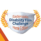 2020 Easterseals Disability FIlm Challenge: Home Edition