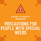 TEXT: Precautions for people with special needs