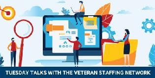 Tuesday Talks with the Veteran Staffing Network