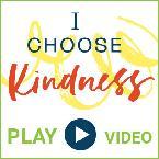 I Choose Kindness Video