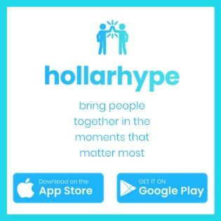 HollarHype - Bring people together in the moments that matter most. Download on Apple App store or on Google Play.